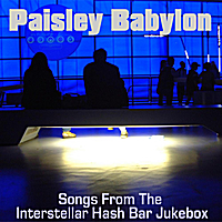 Paisley Babylon Songs from the Interstellar Hash Bar Jukebox